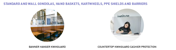 store supplies, shopping baskets, gondolas and PPE barriers